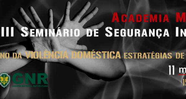 """III SEMINÁRIO DE SEGURANÇA INTERNA """"O FENÓMENO DA VIOLÊNCIA DOMÉSTICA – ESTRATÉGIAS DE ATUAÇÃO"""""""